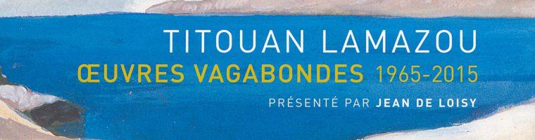 Oeuvres vagabondes 1965-2015
